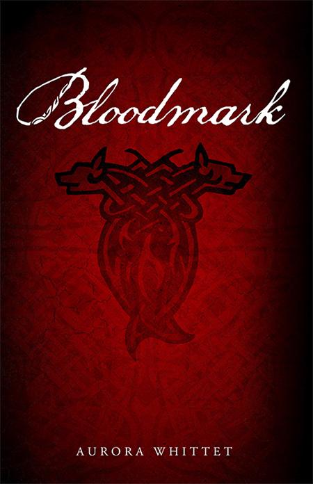 Bloodmark, the first in the bloodmark Saga by Aurora Whittet.